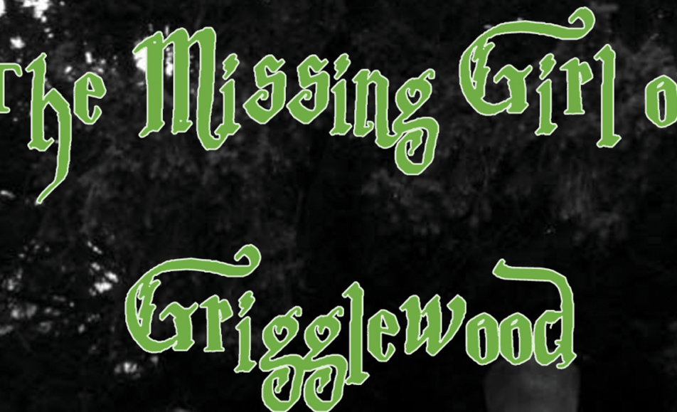 The Missing Girl of Grigglewood